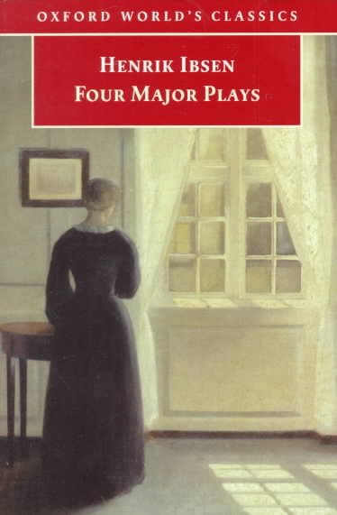 Four Major Plays: A Doll's House, Ghosts, Hedda Gabler, The Master Builder (Oxford World's Classics) cover