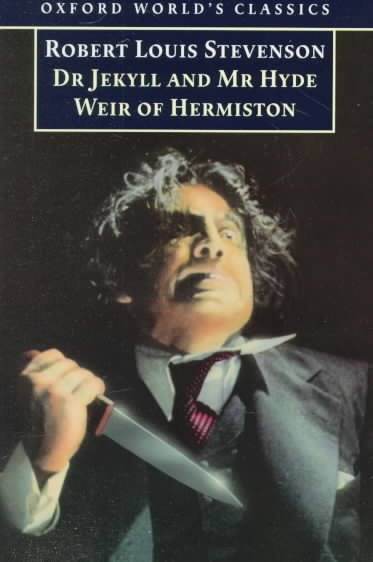 Dr Jekyll and Mr Hyde and Weir of Hermiston (Oxford World's Classics) cover