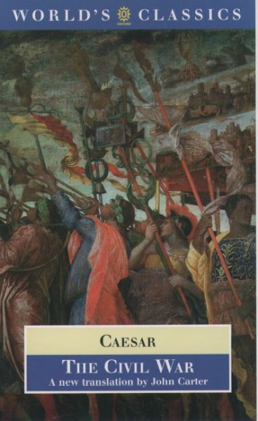 The Civil War: With the anonymous Alexandrian, African, and Spanish Wars (Oxford World's Classics) cover