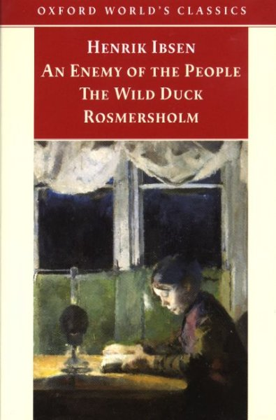 An Enemy of the People; The Wild Duck; Rosmersholm (Oxford World's Classics) cover