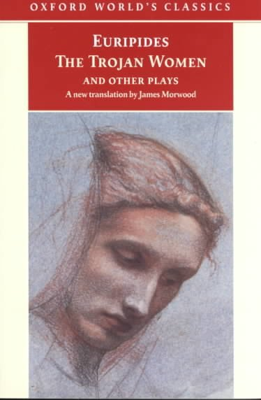 The Trojan Women and Other Plays (Oxford World's Classics) cover