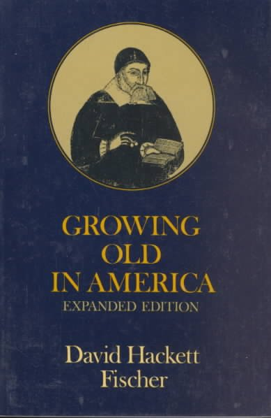 Growing Old in America: The Bland-Lee Lectures Delivered at Clark University (Galaxy Books) cover