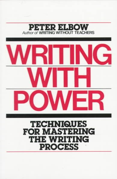 Writing With Power: Techniques for Mastering the Writing Process cover