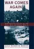 War Comes Again: Comparative Vistas on the Civil War and World War II (Gettysburg Lectures) cover