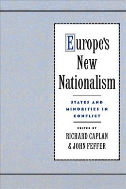 Europe's New Nationalism: States and Minorities in Conflict cover
