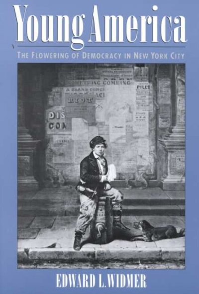 Young America: The Flowering of Democracy in New York City cover