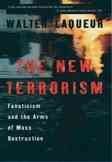 The New Terrorism: Fanaticism and the Arms of Mass Destruction cover