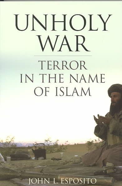 Unholy War: Terror in the Name of Islam cover