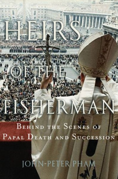 Heirs of the Fisherman: Behind the Scenes of Papal Death and Succession cover