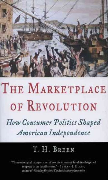 The Marketplace of Revolution: How Consumer Politics Shaped American Independence cover