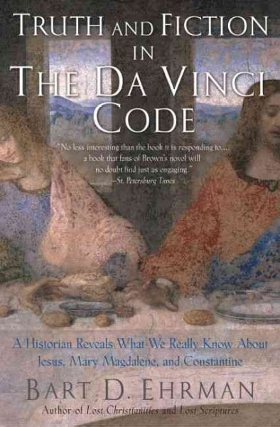 Truth and Fiction in The Da Vinci Code: A Historian Reveals What We Really Know about Jesus, Mary Magdalene, and Constantine cover