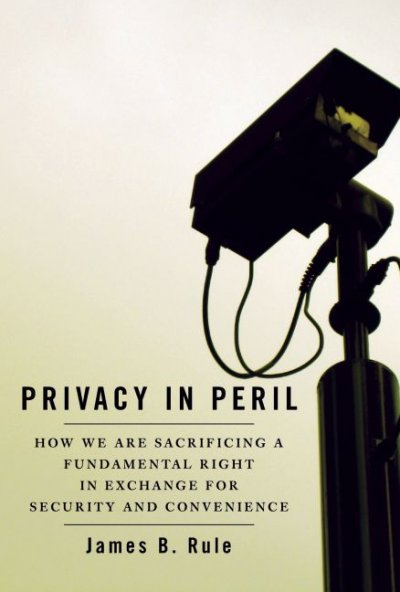 Privacy in Peril: How We are Sacrificing a Fundamental Right in Exchange for Security and Convenience cover