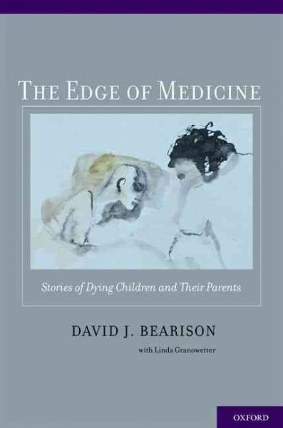 The Edge of Medicine: Stories of Dying Children and Their Parents cover