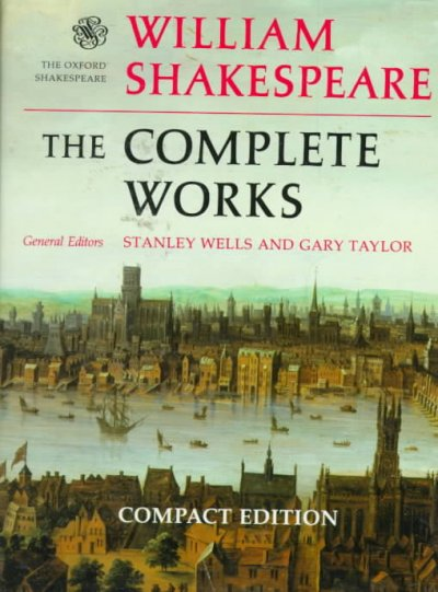 William Shakespeare: The Complete Works (The Oxford Shakespeare) cover