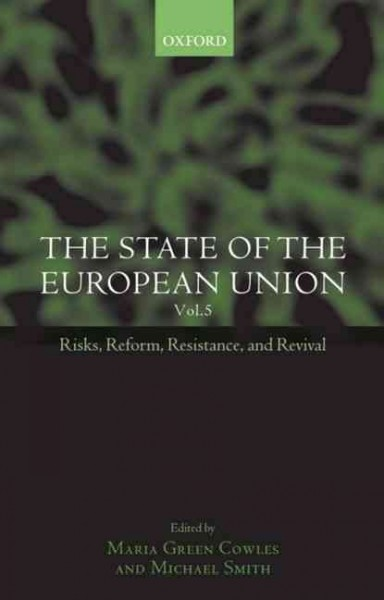 The State of the European Union : Risks, Reform, Resistance, and Revival Volume 5 cover