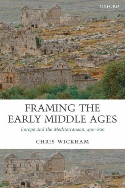 Framing the Early Middle Ages: Europe and the Mediterranean, 400-800 cover