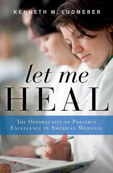 Let Me Heal: The Opportunity to Preserve Excellence in American Medicine