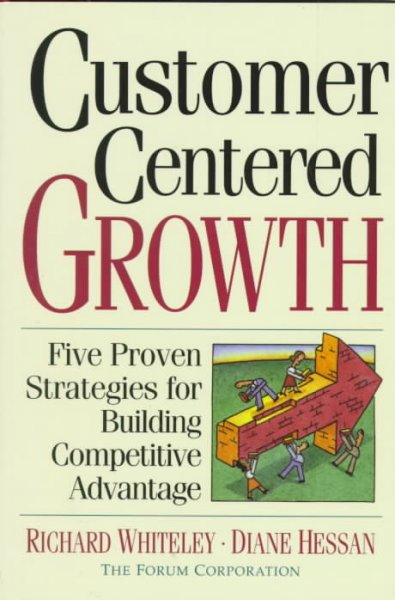 Customer-centered Growth: Five Proven Strategies For Building Competitive Advantage cover