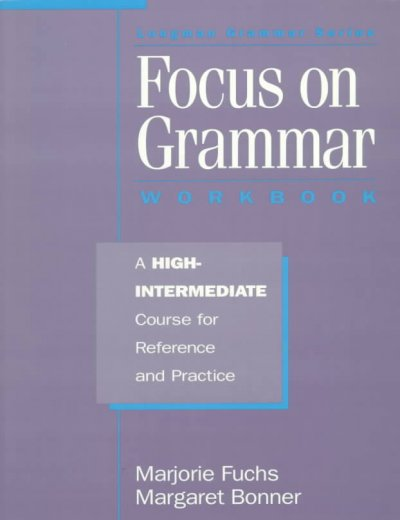 Focus on Grammar: A High-Intermediate Course for Reference and Practice (Complete Workbook)