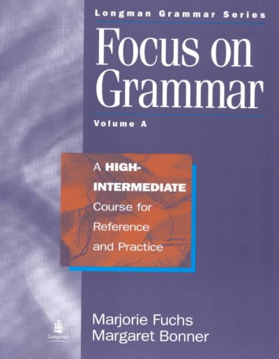 Focus on Grammar: A High-Intermediate Course for Reference and Practice (Split Student Book A)
