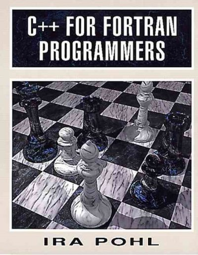 C++ for Fortran Programmers