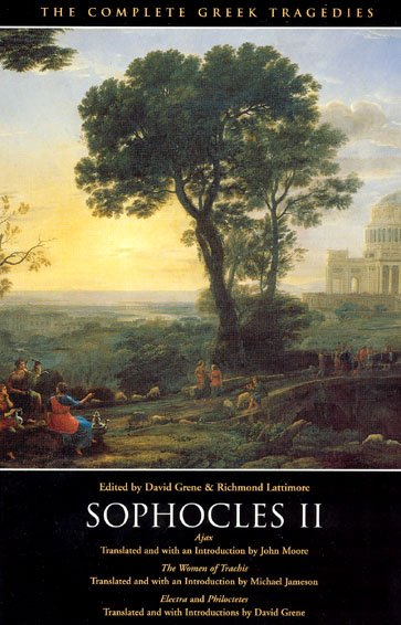 Sophocles II: Ajax, The Women of Trachis, Electra & Philoctetes (The Complete Greek Tragedies) cover