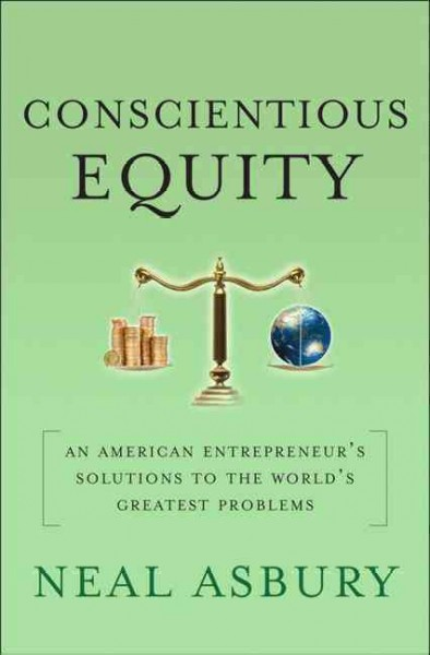 Conscientious Equity: An American Entrepreneur's Solutions to the World's Greatest Problems cover