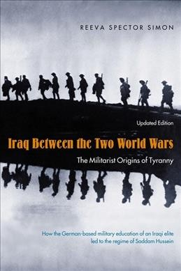 Iraq Between the Two World Wars: The Militarist Origins of Tyranny cover