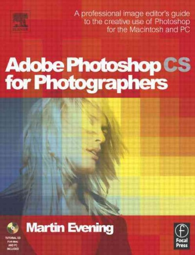 Adobe Photoshop CS for Photographers: Professional Image Editor's Guide to the Creative Use of Photoshop for the Mac and PC cover
