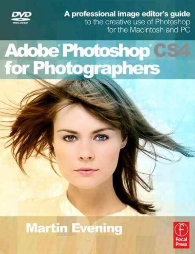 Adobe Photoshop CS4 for Photographers: A Professional Image Editor's Guide to the Creative use of Photoshop for the Macintosh and PC cover