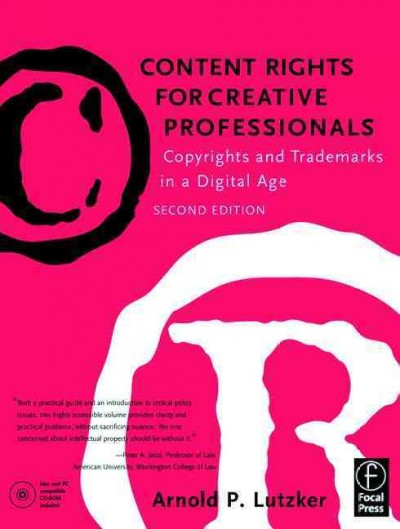 Content Rights for Creative Professionals, Second Edition: Copyrights & Trademarks in a Digital Age cover