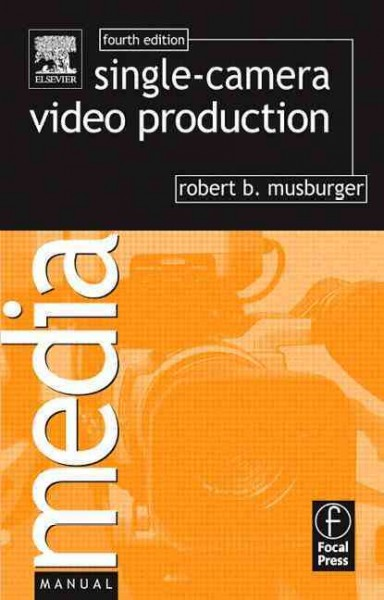 Single-Camera Video Production (Media Manuals) cover