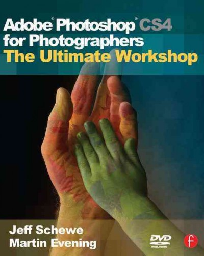 Adobe Photoshop CS4 for Photographers: The Ultimate Workshop cover