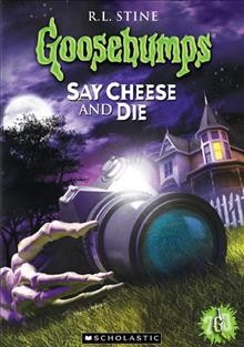 Goosebumps: Say Cheese and Die cover