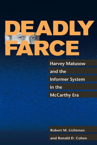 Deadly Farce: Harvey Matusow and the Informer System in the McCarthy Era cover