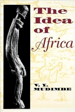 The Idea of Africa (African Systems of Thought) cover