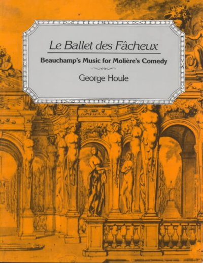 Le Ballet Des Facheux: Beauchamp's Music for Moliere's Comedy (Early Music Institute) cover