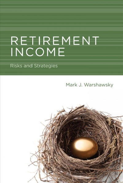 Retirement Income: Risks and Strategies (The MIT Press) cover