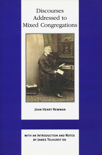 Discourses Addressed to Mixed Congregations (Works of Cardinal Newman: Birmingham Oratory Millennium Edition) cover