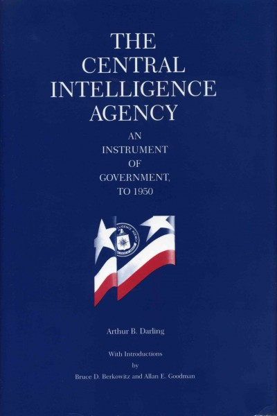 The Central Intelligence Agency: An Instrument of Government to 1950 cover