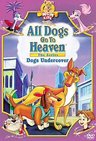 All Dogs Go to Heaven - Dogs Undercover cover