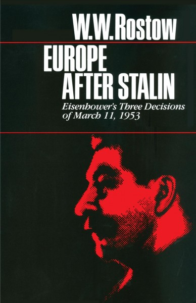Europe after Stalin: Eisenhower's Three Decisions of March 11, 1953 (Ideas & Action) cover