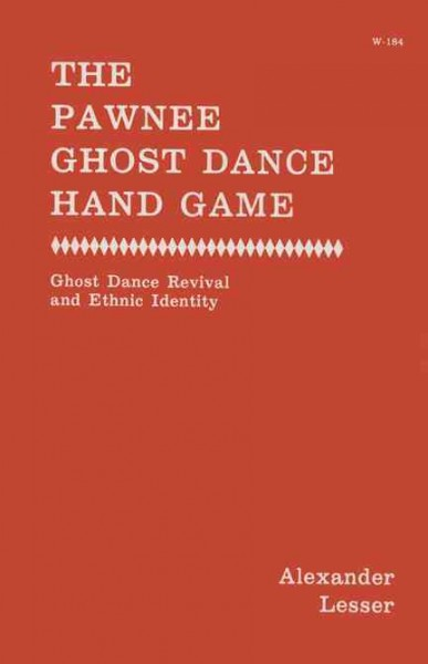 The Pawnee Ghost Dance Hand Game: Ghost Dance Revival and Ethnic Identity cover