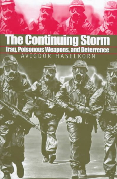 The Continuing Storm: Iraq, Poisonous Weapons, and Deterrence cover