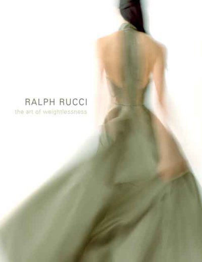 Ralph Rucci: The Art of Weightlessness cover