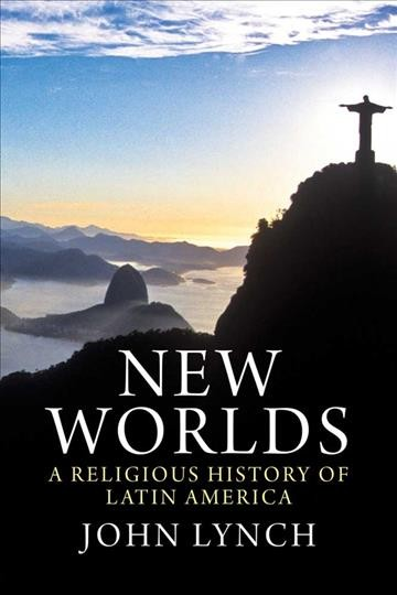 New Worlds: A Religious History of Latin America cover
