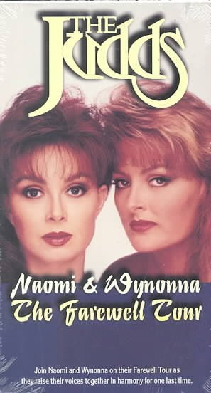 The Judds - Naomi & Wynonna: The Farewell Tour [VHS]