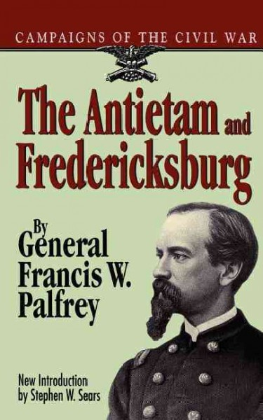 The Antietam And Fredericksburg (Campaigns of the Civil War.) cover