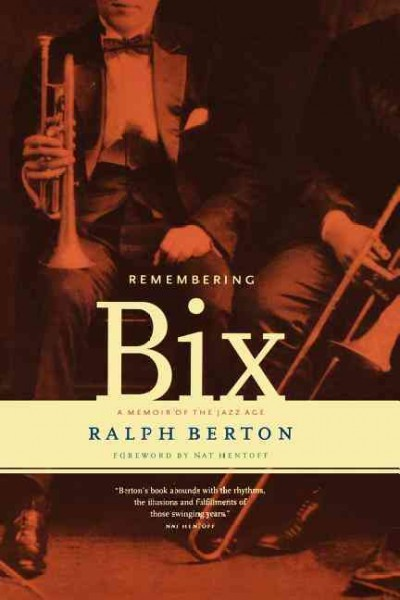 Remembering Bix: A Memoir Of The Jazz Age cover