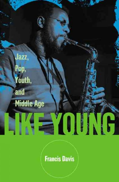 Like Young: Jazz, Pop, Youth, And Middle Age cover